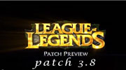 League of Legends patch 3.8 preview