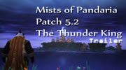 Thunder King Trailer - Mists of Pandaria patch 5.2