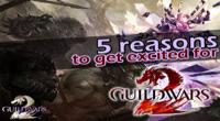 5 Reasons To Get Excited For Guild Wars 2