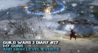 Guild Wars 2 Diary Episode 27