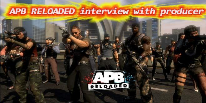 Interview: APB Reloaded producer