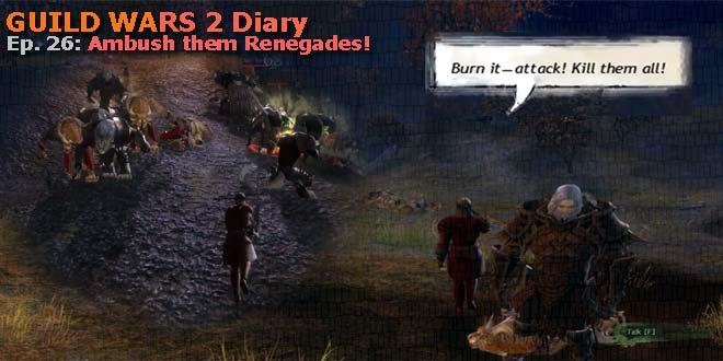 GW2 Diary - Group Missions and Renegades Ambush
