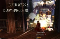 Guild Wars 2 Diary episode 28